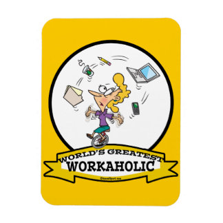 WORLDS GREATEST WORKAHOLIC WOMEN CARTOON MAGNET