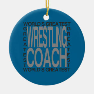 Worlds Greatest Wrestling Coach Ceramic Ornament