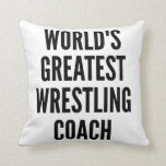 Worlds Greatest Wrestling Coach Throw Pillows