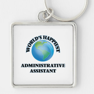 World's Happiest Administrative Assistant Silver-Colored Square Keychain