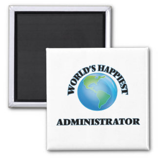 World's Happiest Administrator 2 Inch Square Magnet