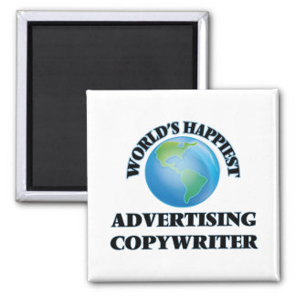 World's Happiest Advertising Copywriter 2 Inch Square Magnet