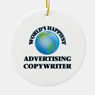 World's Happiest Advertising Copywriter Round Ceramic Ornament