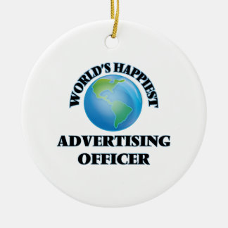 World's Happiest Advertising Officer Round Ceramic Ornament