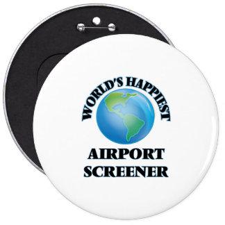 World's Happiest Airport Screener 6 Inch Round Button