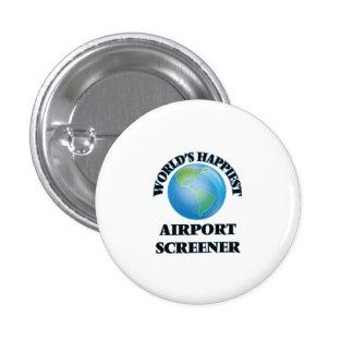 World's Happiest Airport Screener 1 Inch Round Button