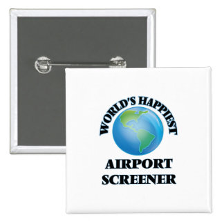 World's Happiest Airport Screener 2 Inch Square Button