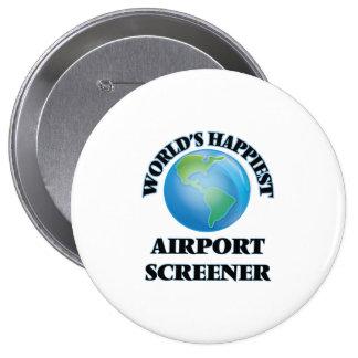 World's Happiest Airport Screener 4 Inch Round Button