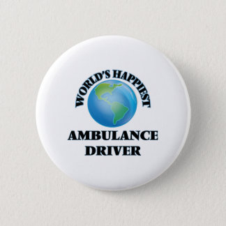 World's Happiest Ambulance Driver Pinback Button