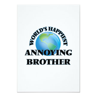 World's Happiest Annoying Brother 5x7 Paper Invitation Card
