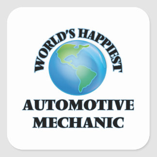 World's Happiest Automotive Mechanic Square Sticker