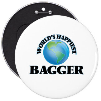 World's Happiest Bagger 6 Inch Round Button