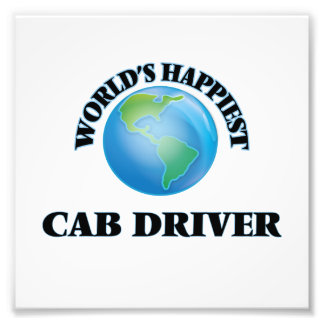 World's Happiest Cab Driver Photo Print