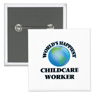 World's Happiest Childcare Worker 2 Inch Square Button