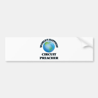 World's Happiest Circuit Preacher Car Bumper Sticker