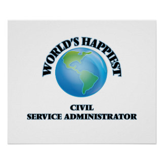 World's Happiest Civil Service Administrator Poster