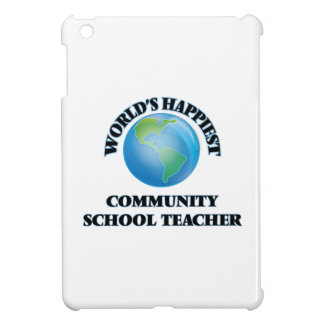 World's Happiest Community School Teacher iPad Mini Case