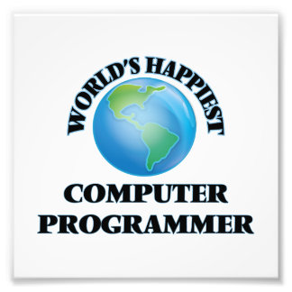 World's Happiest Computer Programmer Photo Print