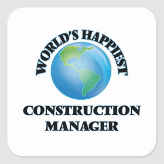 World's Happiest Construction Manager Square Sticker