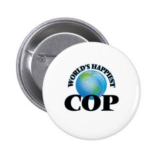 World's Happiest Cop 2 Inch Round Button