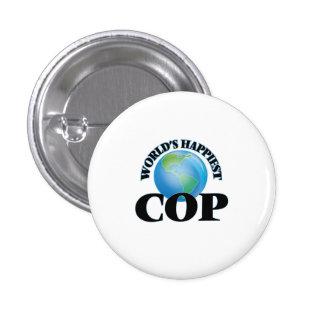 World's Happiest Cop 1 Inch Round Button