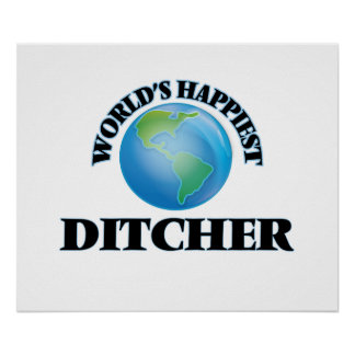 World's Happiest Ditcher Poster