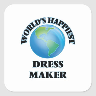 World's Happiest Dress Maker Square Sticker