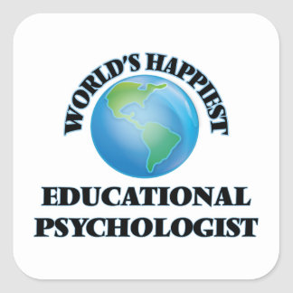 World's Happiest Educational Psychologist Square Sticker