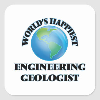 World's Happiest Engineering Geologist Square Sticker
