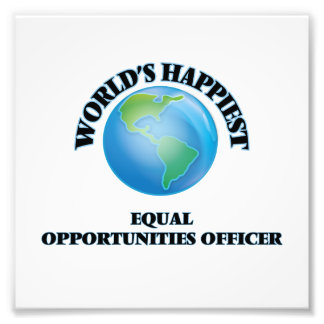 World's Happiest Equal Opportunities Officer Photo Print