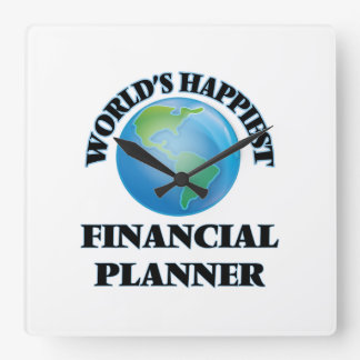 World's Happiest Financial Planner Square Wall Clock