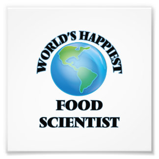 World's Happiest Food Scientist Photo Print
