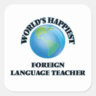 World's Happiest Foreign Language Teacher Square Sticker