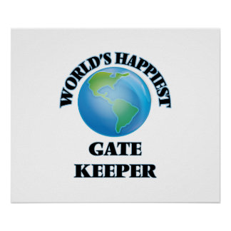 World's Happiest Gate Keeper Poster