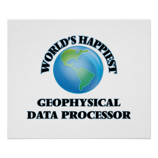 World's Happiest Geophysical Data Processor Poster
