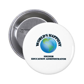 World's Happiest Higher Education Administrator 2 Inch Round Button