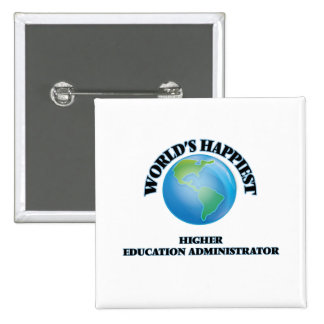World's Happiest Higher Education Administrator 2 Inch Square Button