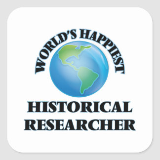 World's Happiest Historical Researcher Square Sticker