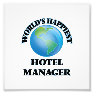 World's Happiest Hotel Manager Photo Print