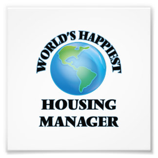 World's Happiest Housing Manager Photo Print