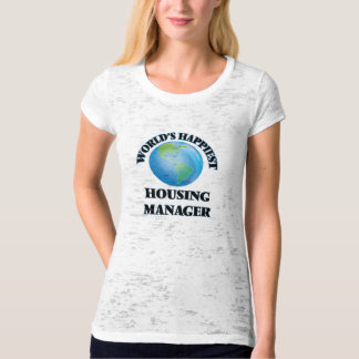 World's Happiest Housing Manager T Shirt