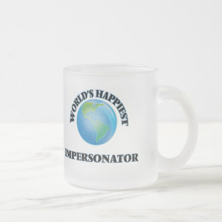 World's Happiest Impersonator 10 Oz Frosted Glass Coffee Mug