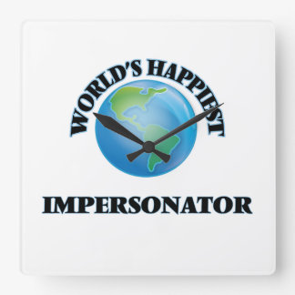 World's Happiest Impersonator Square Wall Clock
