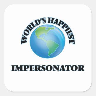 World's Happiest Impersonator Square Sticker