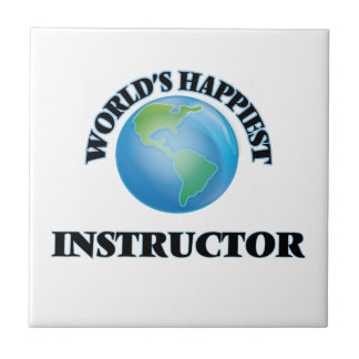 World's Happiest Instructor Small Square Tile