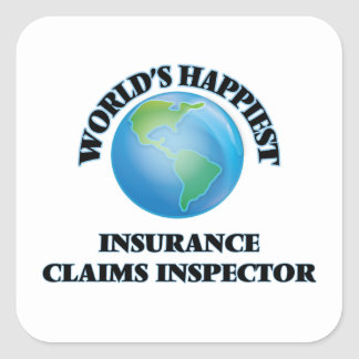 World's Happiest Insurance Claims Inspector Square Sticker