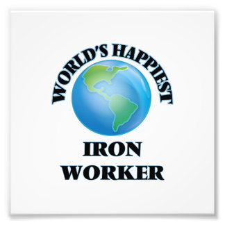 World's Happiest Iron Worker Photo Print