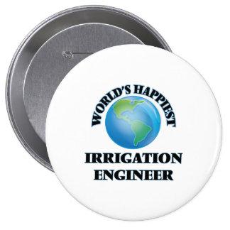 World's Happiest Irrigation Engineer 4 Inch Round Button