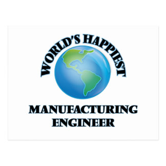 World's Happiest Manufacturing Engineer Postcard