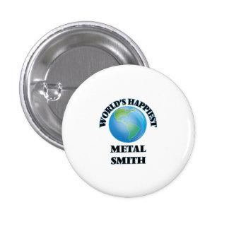 World's Happiest Metal Smith 1 Inch Round Button